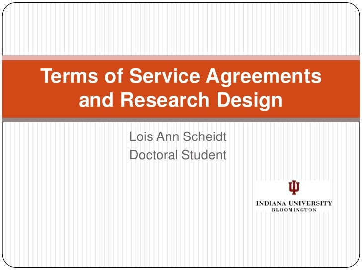 Lois Ann Scheidt<br />Doctoral Student<br />Terms of Service Agreements and Research Design<br />