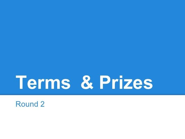 Terms & PrizesRound 2