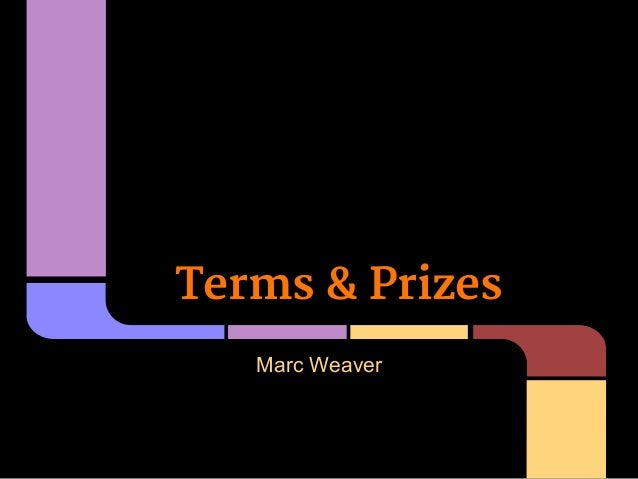 Terms & Prizes   Marc Weaver
