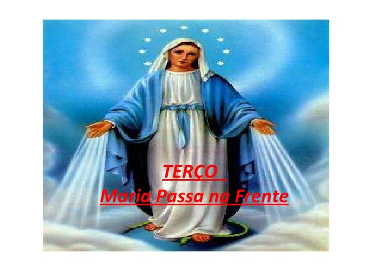 TERÇO  Maria Passa na Frente