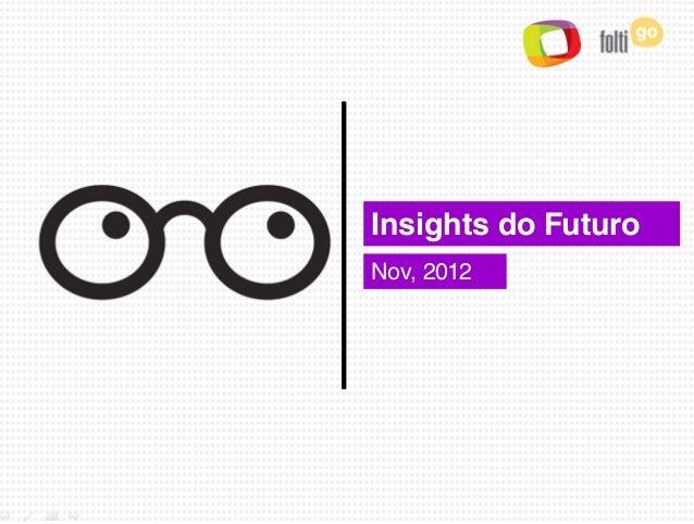 Insights do FuturoNov, 2012