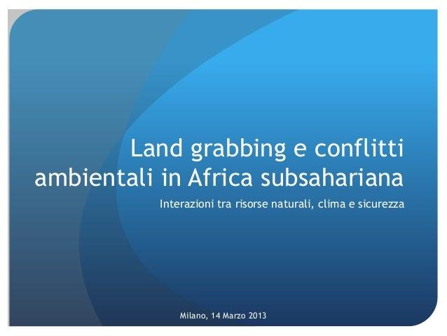 Land grabbing e conflittiambientali in Africa subsahariana           Interazioni tra risorse naturali, clima e sicurezza  ...