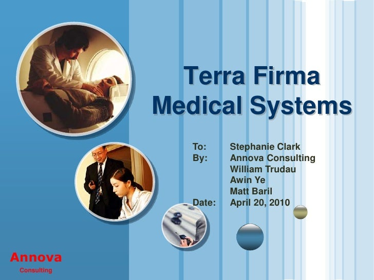 Terra Firma               Medical Systems                  To:     Stephanie Clark                  By:     Annova Consult...