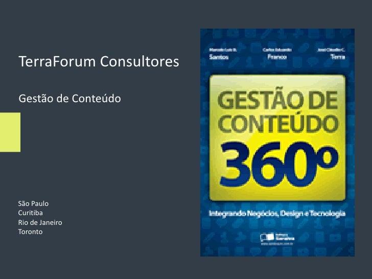 TerraForum Consultores  Gestão de Conteúdo     São Paulo Curitiba Rio de Janeiro Toronto