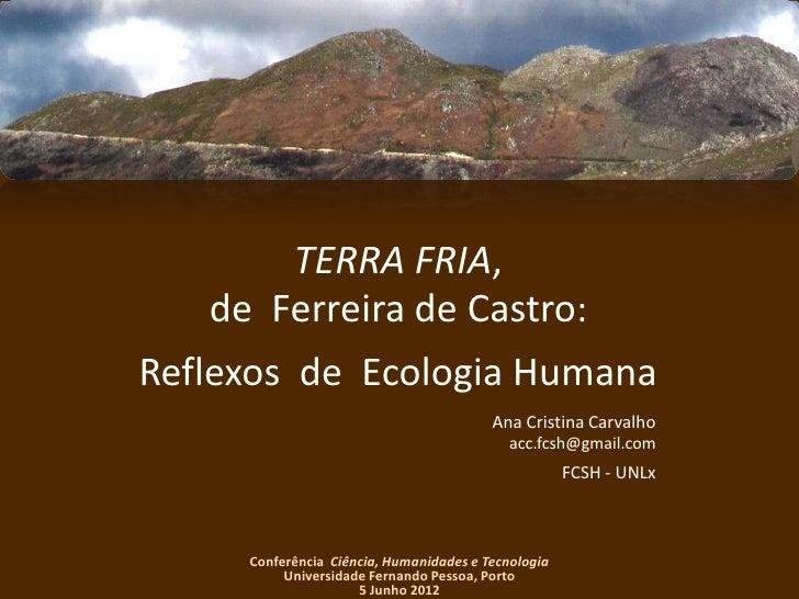 TERRA FRIA,    de Ferreira de Castro:Reflexos de Ecologia Humana                                         Ana Cristina Carv...