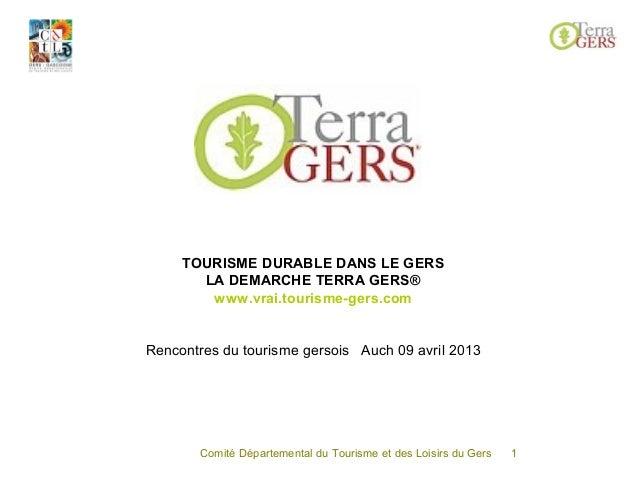 LES ENJEUX DU TOURISME NATURE DANS LE GERS           TOURISME DURABLE DANS LE GERS             LA DEMARCHE TERRA GERS®    ...