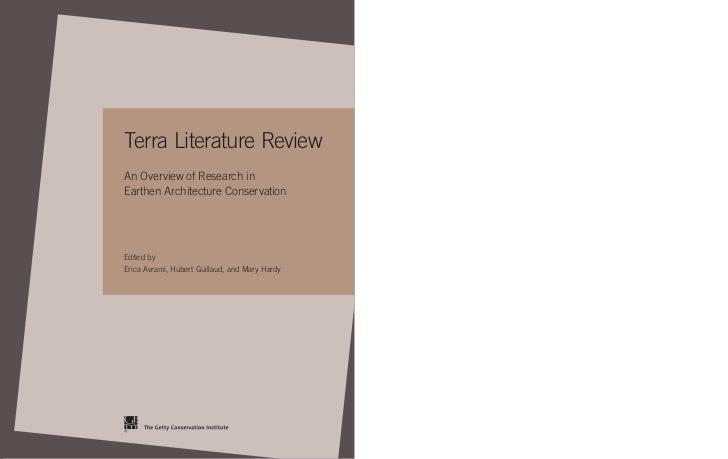 Terra Literature ReviewAn Overview of Research inEarthen Architecture ConservationEdited byErica Avrami, Hubert Guillaud, ...