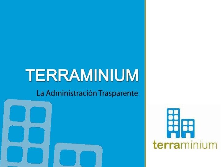 TERRAMINIUM<br />La Administración Trasparente<br />