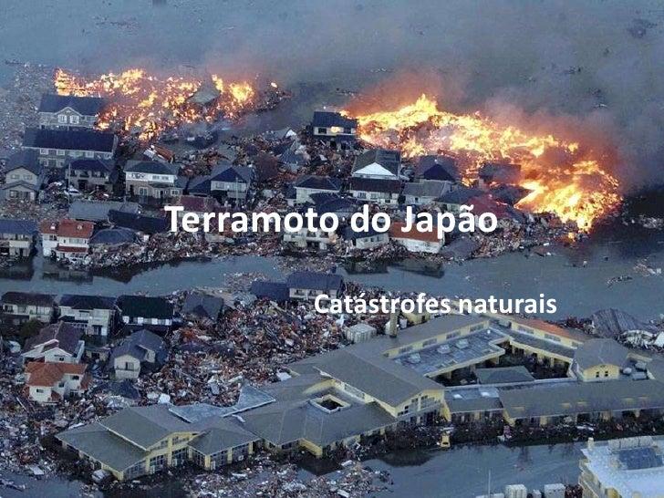 Terramoto do Japão       Catástrofes naturais