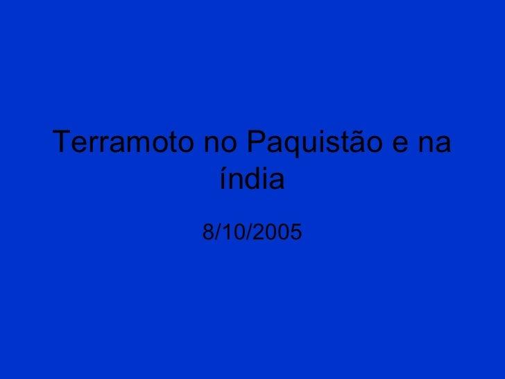 Terramoto no Paquistão e na índia 8/10/2005