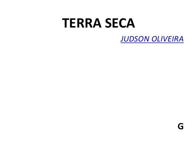 TERRA SECA JUDSON OLIVEIRA G
