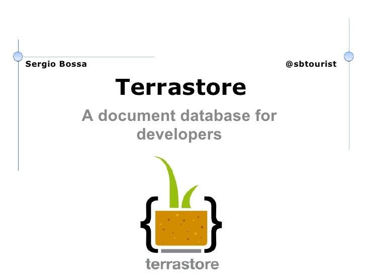 Sergio Bossa                        @sbtourist                  Terrastore           A document database for              ...