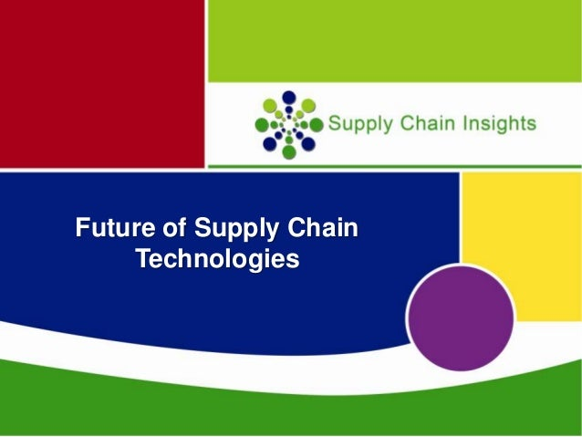 The Future of Supply Chain Technologies