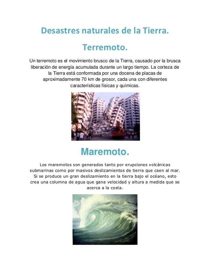 Desastres naturales de la Tierra.                         Terremoto.Un terremoto es el movimiento brusco de la Tierra, cau...