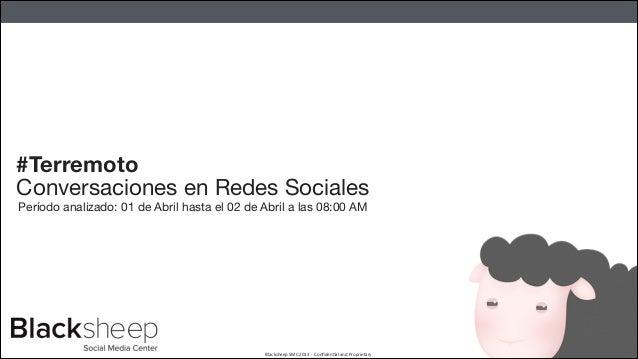 Blacksheep  SMC  2013  -‐    Confiden7al  and  Proprietary   Conversaciones en Redes Sociales Período anal...