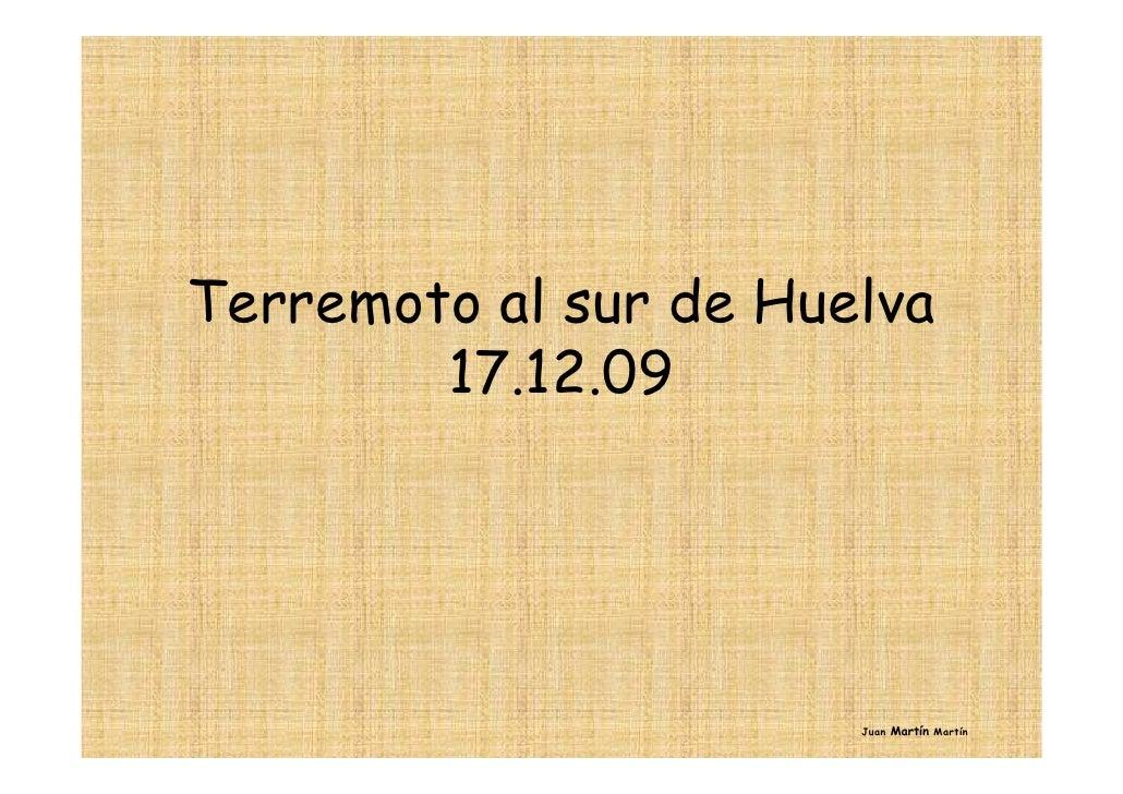 Terremoto al sur de Huelva         17.12.09                            Juan Martín Martín