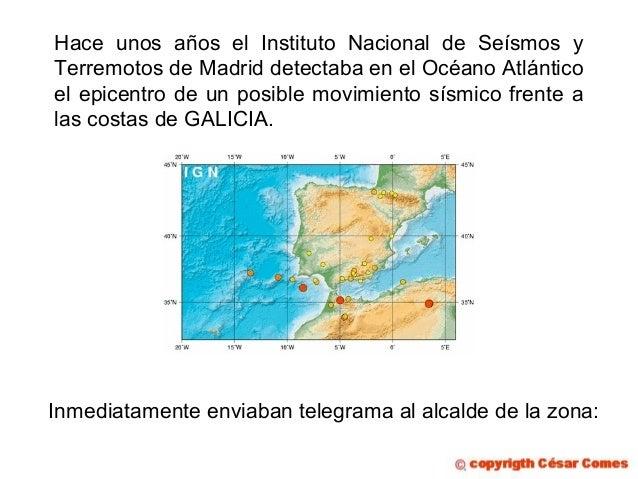 Hace unos años el Instituto Nacional de Seísmos y Terremotos de Madrid detectaba en el Océano Atlántico el epicentro de un...