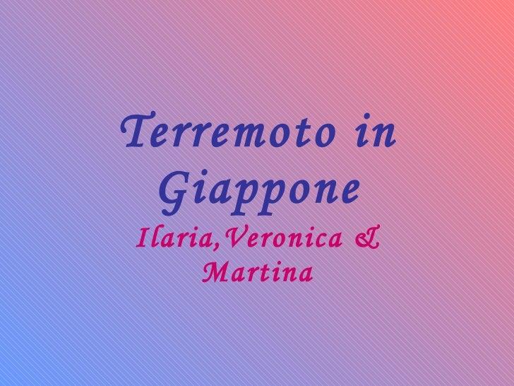 Terremoto in Giappone Ilaria,Veronica & Martina