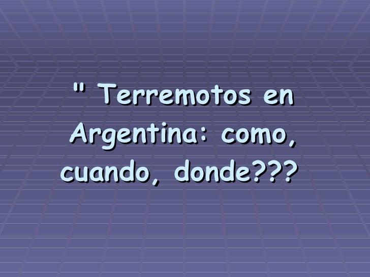 Terremotos En Argentina Como, Cuando, Donde