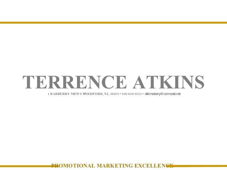 TERRENCE ATKINS 1 BARBERRY MEWS  •  MEDFORD, NJ, 08055 • 609-668-5523 •  atkins.terry@comcast.net