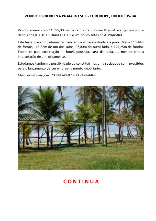 VENDO TERRENO NA PRAIA DO SUL - CURURUPE, EM ILHÉUS-BA. Vendo terreno com 14.355,00 m2, no km 7 da Rodovia Ilhéus-Olivença...