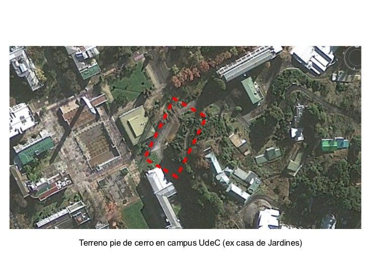Terreno pie de cerro en campus UdeC (ex casa de Jardines)