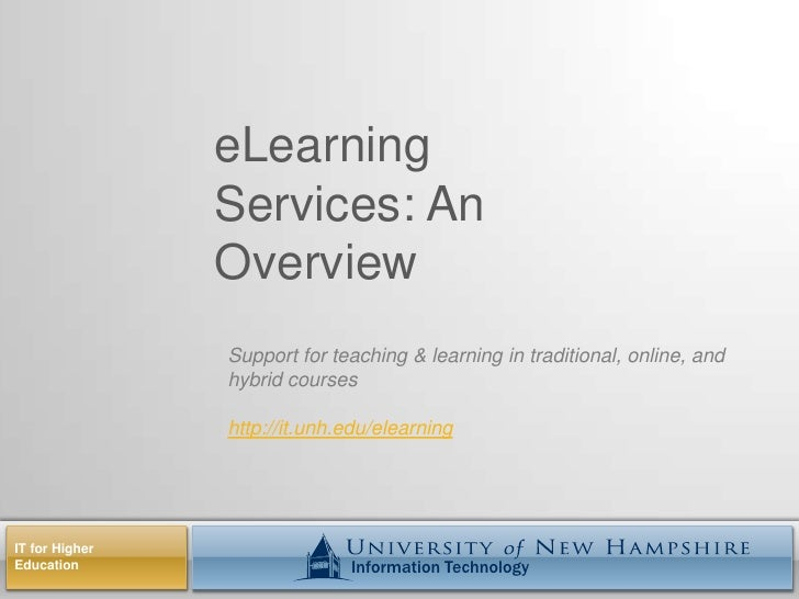 eLearning Services: An Overview<br />Support for teaching & learning in traditional, online, and hybrid courses<br />http:...