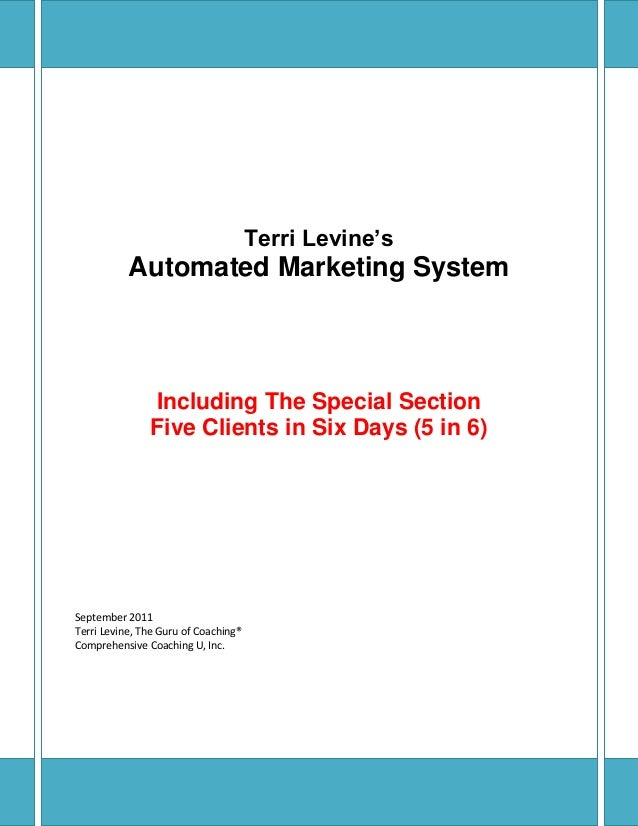 Terri Levine's Automated Marketing System Including The Special Section Five Clients in Six Days (5 in 6) September 2011 T...