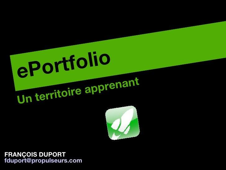 eP ort folio                          appre nant   Un ter ritoireFRANÇOIS DUPORTfduport@propulseurs.com