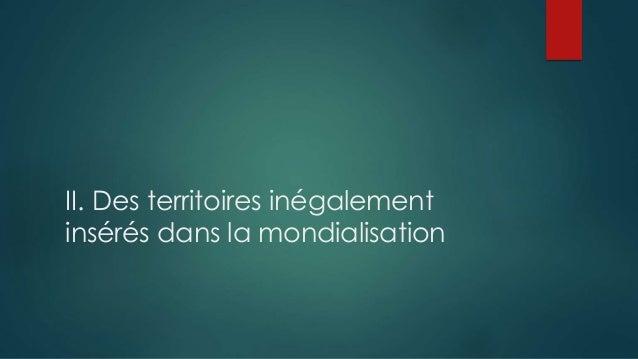 II. Des territoires inégalement insérés dans la mondialisation