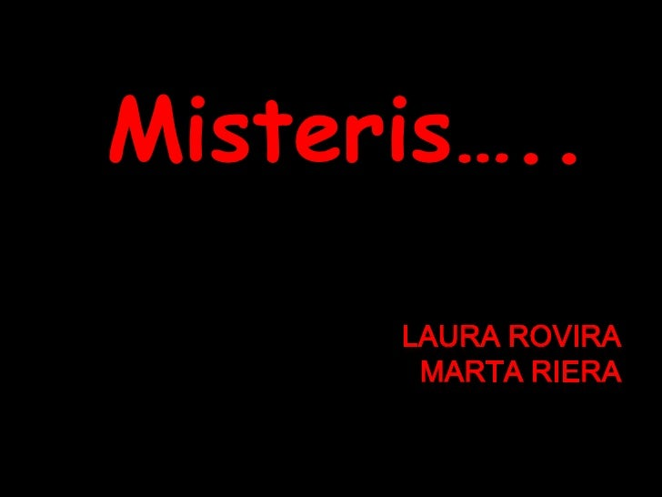 Laura RoviraMarta Riera<br />Misteris…..<br />