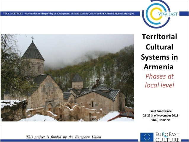 Territorial Cultural Systems in Armenia Phases at local level  Final Conference 21-22th of November 2013 Sibiu, Romania