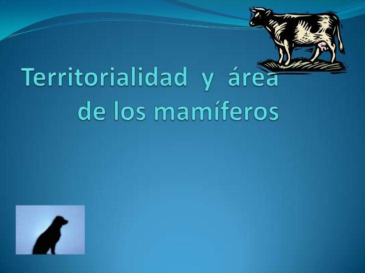 TERRITORIO (ANIMAL) En etología, sociobiología y en ecología del  comportamiento, el término territorio refiere a  cualqu...