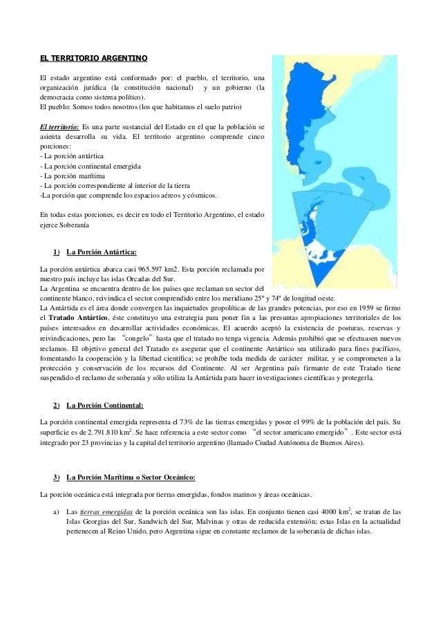 EL TERRITORIO ARGENTINO El estado argentino está conformado por: el pueblo, el territorio, una organización jurídica (la c...