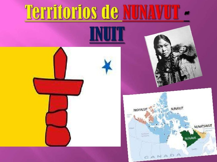 Territorios de NUNAVUT -INUIT<br />
