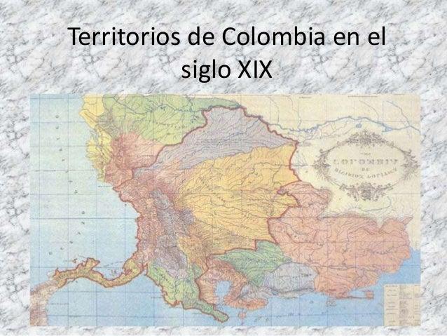 Territorios de colombia en el siglo xix