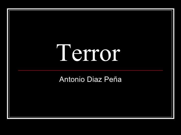Terror  Antonio Diaz Peña
