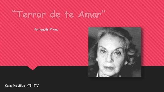 """""""Terror de te Amar""""  Português 9ºAno  Catarina Silva nº2 9ºC"""