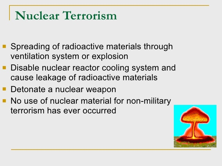 nuclear terrorism Security strategies, for many centuries, have been based on boundaries: the strategic placement of cities and borders to take advantage of natural barriers defences that relied on walls, trenches and armadas and the use of ethnic, religious or other groupings to distinguish friend from foe.