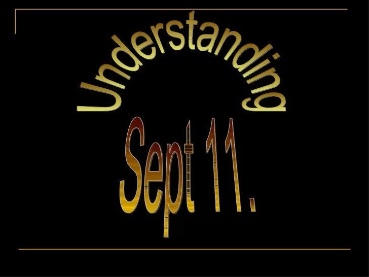 Sept 11. Understanding