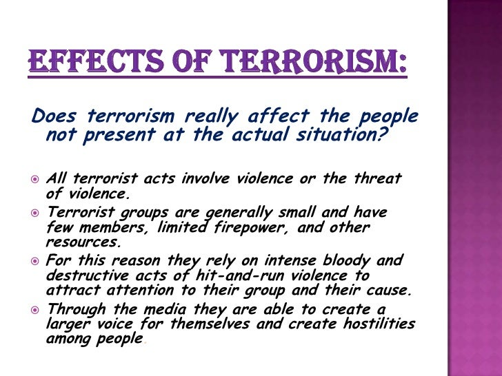 causes and effects of terrorism Our unfolding prescription for a war on terrorism would sign in sign up a real war on terrorism does globalization cause terrorism or cure.