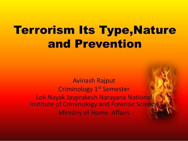 Terrorism Its Type,Nature and Prevention Avinash Rajput Criminology 1st Semester Lok Nayak Jayprakesh Narayana National In...