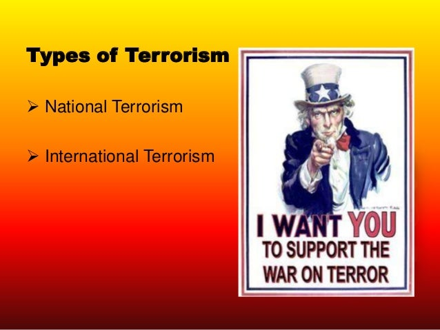 "an analysis of the meaning of terrorist acts and the types of terrorism Definition essay: terrorism  this decade has witnessed some of the most notorious terrorist acts  in turn derives from the latin verb terreō meaning ""i."