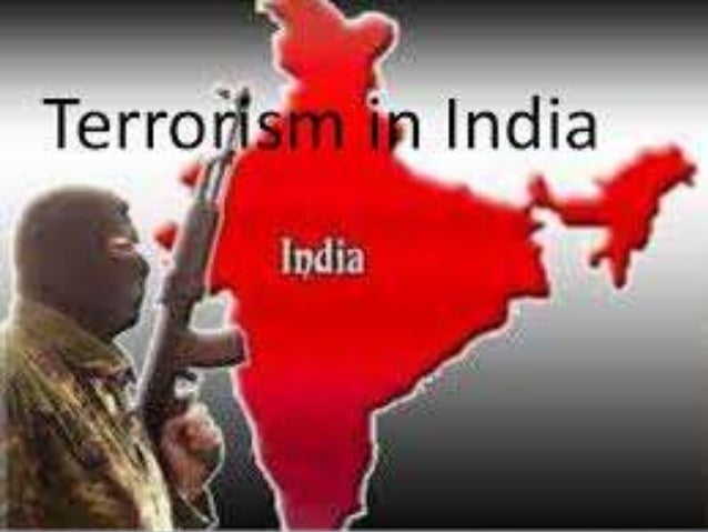 terrorism in india Terrorists are very likely to try to carry out attacks in india terrorist attacks are carried out by a number of terrorist and insurgent groups including lashkar-e tayyiba, jaish-e mohammed and the indian mujahideen.