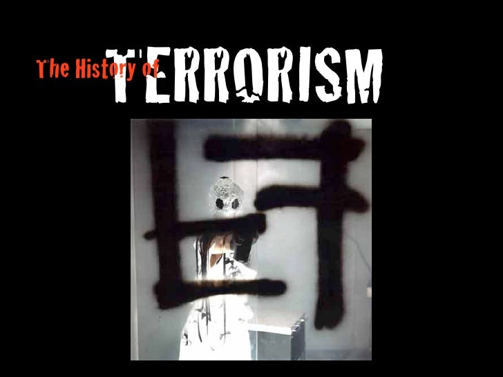 TERRORISM The History of