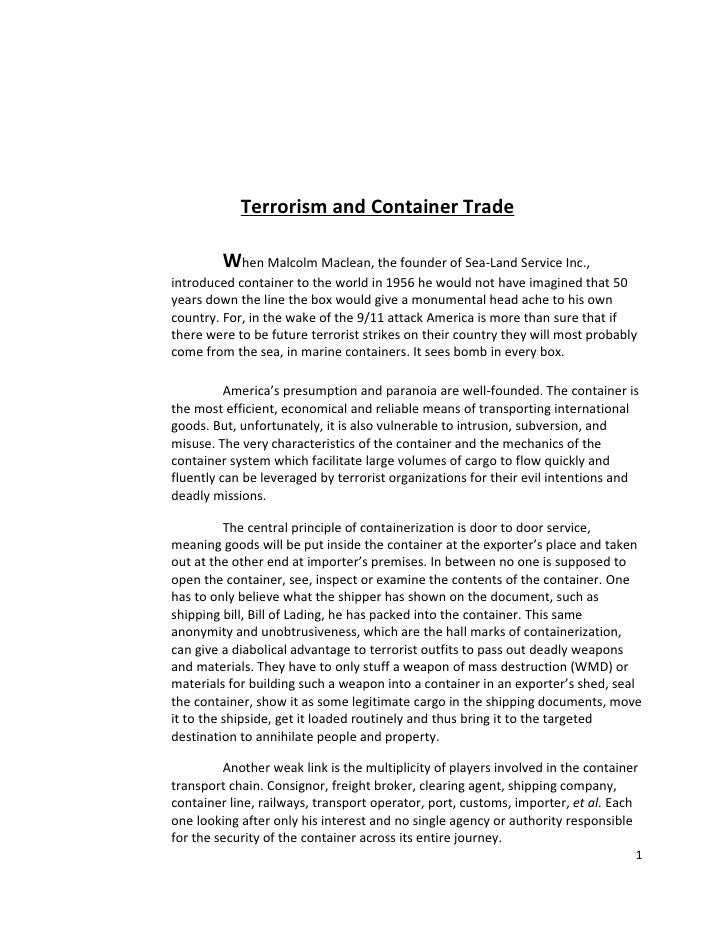 Terrorism and Container Trade         When Malcolm Maclean, the founder of Sea-Land Service Inc.,introduced container to t...