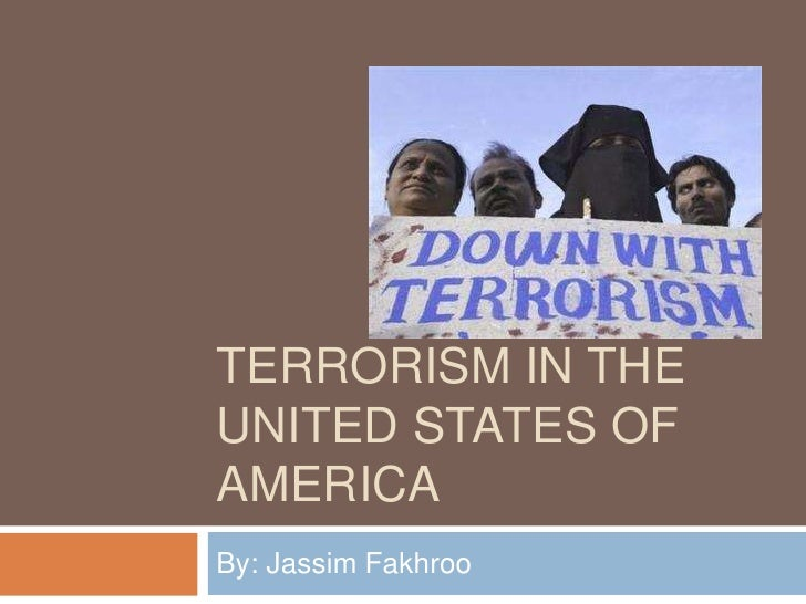 Terrorism In The United States Of America<br />By: Jassim Fakhroo<br />