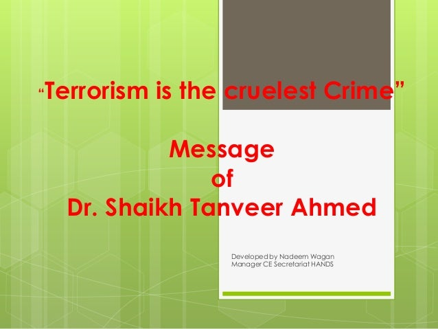 """""""   Terrorism is the cruelest Crime""""              Message                  of     Dr. Shaikh Tanveer Ahmed                ..."""