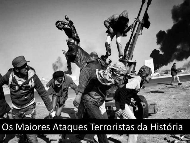 Os Maiores Ataques Terroristas da História