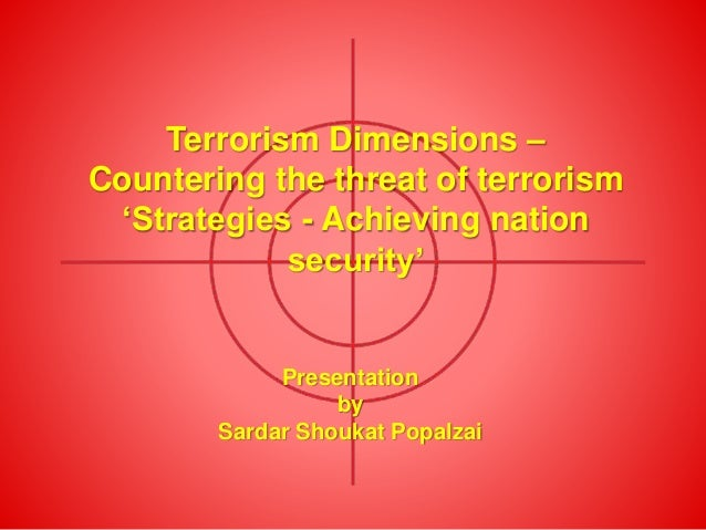 SECCON 2014 - Terrorism Dimensions – Countering the threat of terrorism 'Strategies - Achieving nation security'